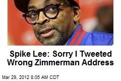 Spike Lee: Sorry I Tweeted Wrong Zimmerman Address