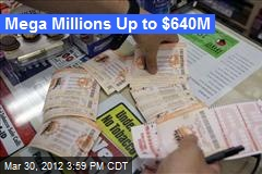 Mega Millions Up to $640M