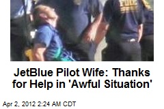 JetBlue Pilot Wife: Thanks for Help in 'Awful Situation'
