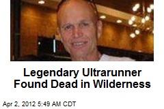 Legendary Ultrarunner Found Dead in Wilderness