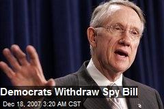 Democrats Withdraw Spy Bill