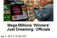 Mega Millions 'Winners' Just Dreaming: Officials