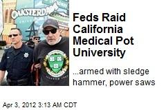 Feds Raid Calif. Medical Pot University