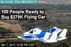 100 People Ready to Buy $279K Flying Car