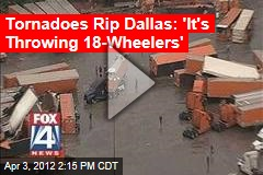 Powerful Tornadoes Rip Through Dallas Area