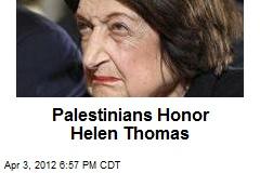 Palestinians Honor Helen Thomas