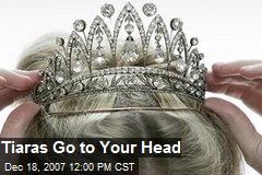 Tiaras Go to Your Head