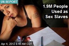 1.9M People Used as Sex Slaves