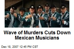 Wave of Murders Cuts Down Mexican Musicians