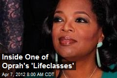 Inside One of Oprah's 'Lifeclasses'