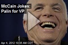 McCain Jokes: Palin for VP