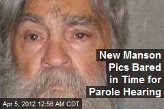 New Manson Pics Bared in Time for Parole Hearing