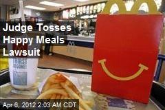 Judge Tosses Happy Meals Lawsuit