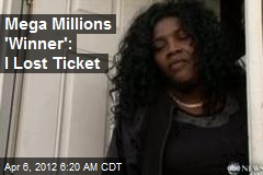 Mega Millions 'Winner': I Lost Ticket