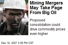 Mining Mergers May Take Page From Big Oil