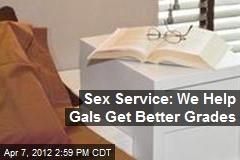 Sex Service: We Help Gals Get Better Grades