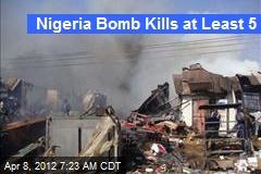 Nigeria Bomb Kills at Least 5