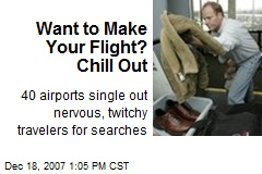 Want to Make Your Flight? Chill Out
