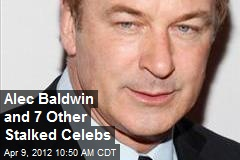 Alec Baldwin and 7 Other Stalked Celebs