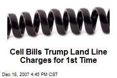 Cell Bills Trump Land Line Charges for 1st Time