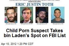 Child Porn Suspect Takes bin Laden's Spot on FBI List