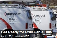 Get Ready for $200 Cable Bills