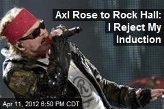 Axl Rose to Rock Hall: I Reject My Induction