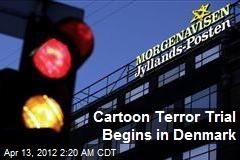 Cartoon Terror Trial Begins in Denmark