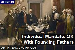 Individual Mandate: OK With Founding Fathers