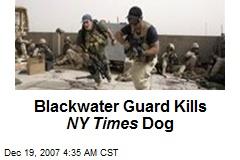 Blackwater Guard Kills NY Times Dog