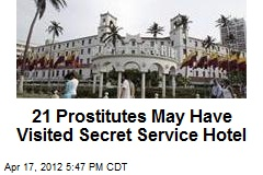 21 Prostitutes May Have Visited Secret Service Hotel