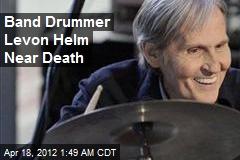 Band Drummer Levon Helm Near Death