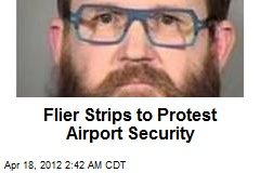 Flier Strips to Protest Airport Security