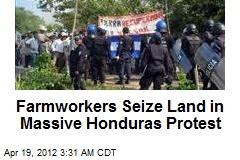 Farmworkers Seize Land in Massive Honduras Protest