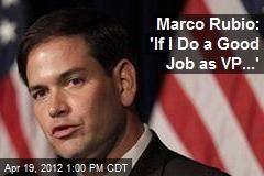 Marco Rubio: 'If I Do a Good Job as VP...'