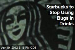 Starbucks to Stop Using Bugs in Drinks