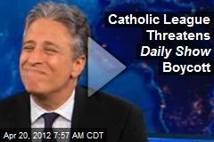 Catholic League Threatens Daily Show Boycott