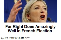 Far Right Does Amazingly Well in French Election
