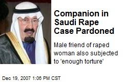 Companion in Saudi Rape Case Pardoned