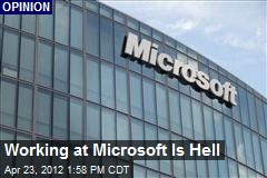 Working at Microsoft Is Hell