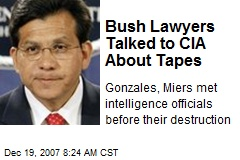 Bush Lawyers Talked to CIA About Tapes