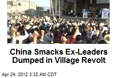 China Smacks Ex-Leaders Dumped in Village Revolt