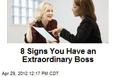 8 Signs You Have an Extraordinary Boss