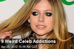 9 Weird Celeb Addictions