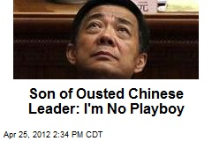 Son of Ousted Chinese Leader: I'm No Playboy