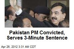 Pakistan PM Convicted, Serves 3-Minute Sentence