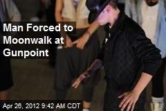 Man Forced to Moonwalk at Gunpoint