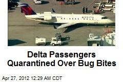 Delta Passengers Quarantined Over Bug Bites