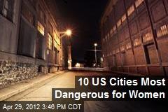10 US Cities Most Dangerous for Women