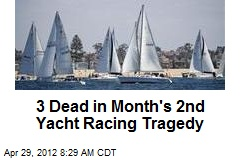 3 Dead in Month's 2nd Yacht Racing Tragedy